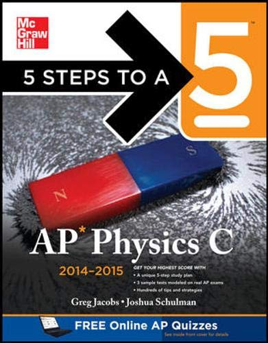 5 Steps to a 5 AP Physics C, 2014-2015 Edition By Greg Jacobs