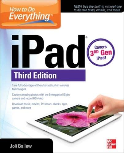 How to Do Everything: iPad, 3rd Edition: covers 3rd Gen iPad By Joli Ballew