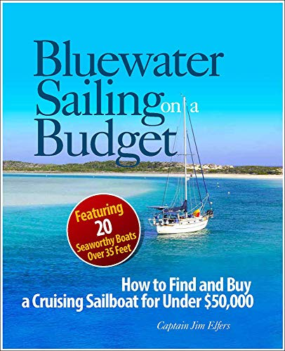 Bluewater Sailing on a Budget By James Elfers