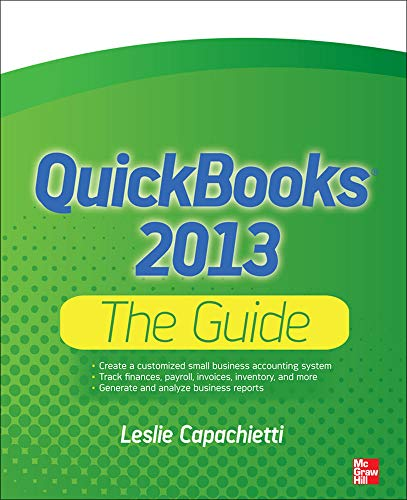 QuickBooks 2013 The Guide By Leslie Capachietti