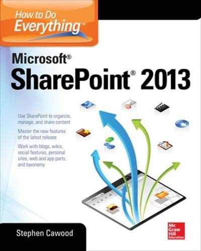 How to Do Everything Microsoft SharePoint 2013 by Stephen Cawood