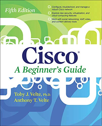 Cisco A Beginner's Guide, Fifth Edition By Toby Velte