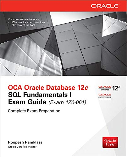 OCA Oracle Database 12c SQL Fundamentals I Exam Guide (Exam 1Z0-061) (Oracle Press) By Roopesh Ramklass