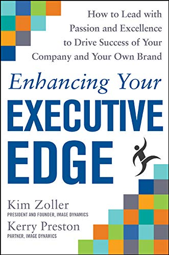Enhancing Your Executive Edge: How to Develop the Skills to Lead and Succeed By Kim Zoller
