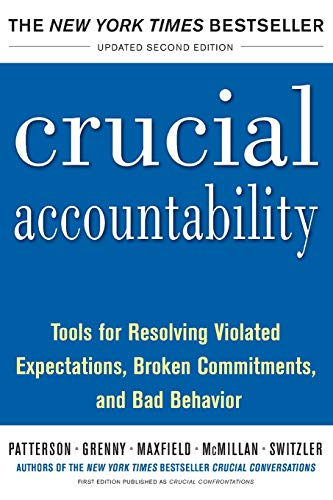 Crucial Accountability: Tools for Resolving Violated Expectations, Broken Commitments, and Bad Behavior, Second Edition ( Paperback) By Kerry Patterson