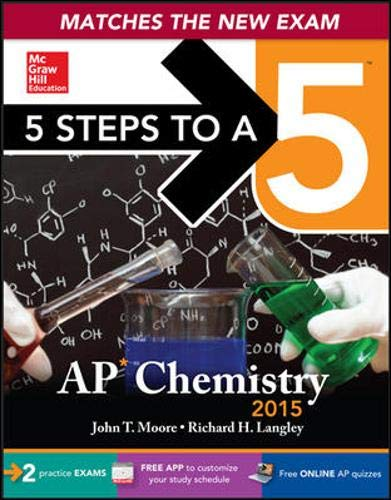 5 Steps to a 5 AP Chemistry, 2015 Edition By John Moore