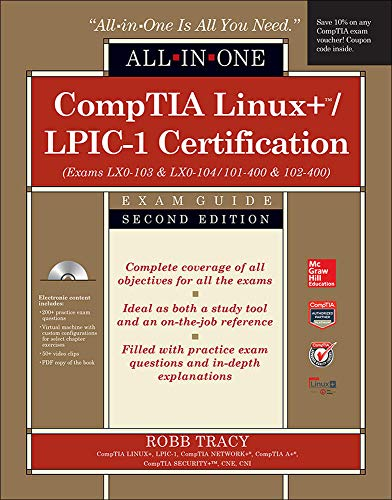CompTIA Linux+/LPIC-1 Certification All-in-One Exam Guide, Second Edition (Exams LX0-103 & LX0-104/101-400 & 102-400) By Robb Tracy