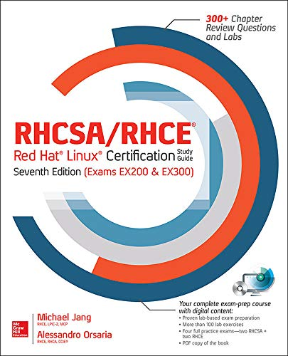RHCSA/RHCE Red Hat Linux Certification Study Guide, Seventh Edition (Exams EX200 & EX300) by Michael Jang