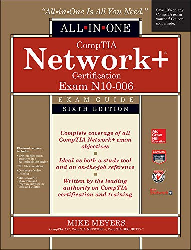 CompTIA Network+ All-In-One Exam Guide, Sixth Edition (Exam N10-006) By Mike Meyers