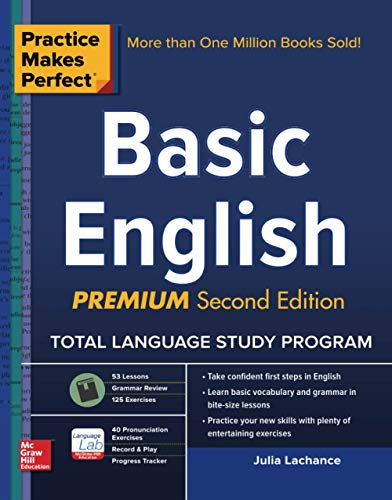 Practice Makes Perfect Basic English, Second Edition: (beginner) 53 leasons + 125 Exercises + 40 Audio Pronunciation Exercises (Practice Makes Perfect Series) By Julie Lachance