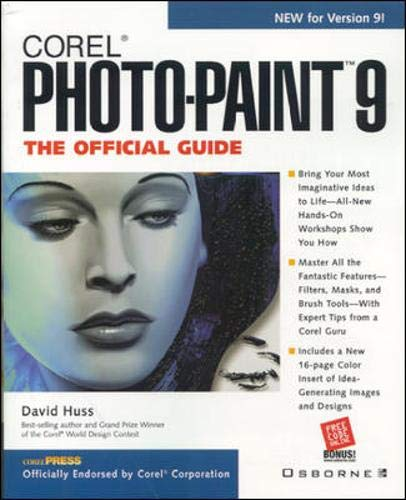 Corel PHOTO-PAINT 9: The Official Guide By Dave Huss