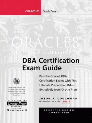Oracle 8 Certified Professional DBA Certification Exam Guide By Jason Couchman