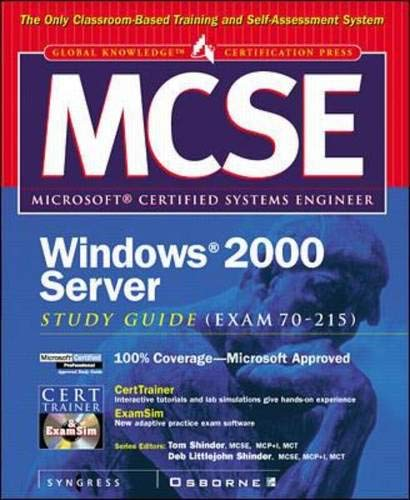 MCSE Windows 2000 Server Study Guide (EXAM 70-215) (Book/CD-ROM) By Inc. Syngress Media