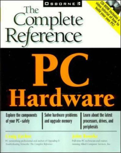 PC Hardware: The Complete Reference By Craig Zacker