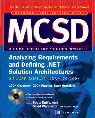MCSD Analyzing Requirements and Defining .NET Solutions Architectures Study Guide (Exam 70-300 By Scott Duffy