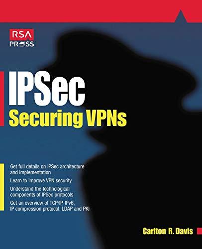 IPSec: Securing VPNs By Carlton Davis