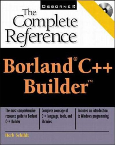 Borland C++ Builder: The Complete Reference By Herbert Schildt