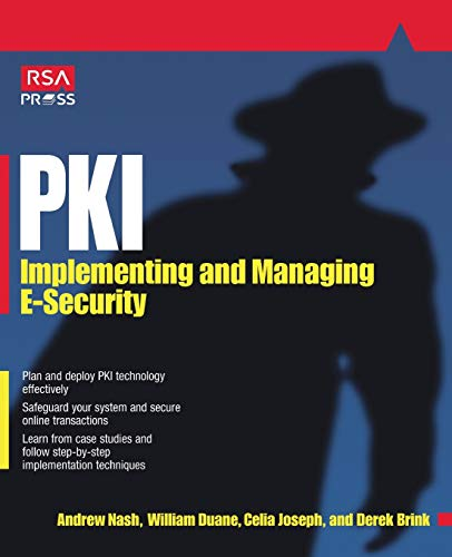 PKI: Implementing & Managing E-Security By Andrew Nash