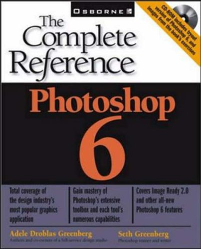 Photoshop 6: The Complete Reference By Adele Droblas Greenberg