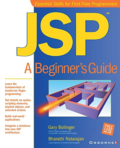 JSP: A Beginner's Guide (Essential skills for first-time programmers) By Gary Bollinger