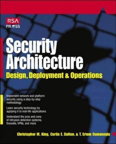 Security Architecture: Design, Deployment and Operations By Christopher King