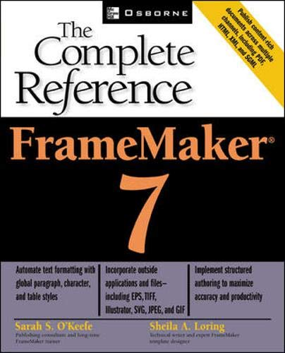 FrameMaker(R) 7: The Complete Reference By Sarah O'Keefe