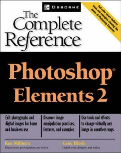 Photoshop(R) Elements: The Complete Reference By Ken Milburn