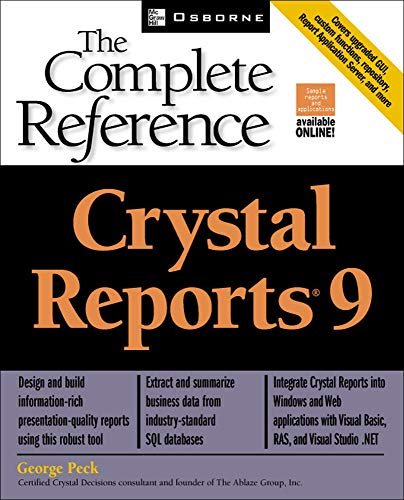 Crystal Reports(R) 9: The Complete Reference By George Peck