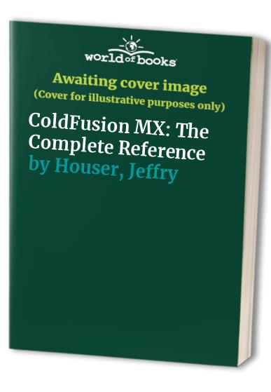 ColdFusion MX By Jeffry Houser
