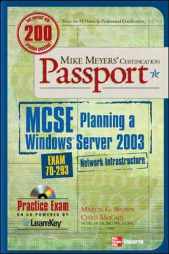 Mike Meyers' MCSE Windows Server 2003 Planning a Network Infrastructure  Certification Passport (Exam 70-293) By Martin C. Brown