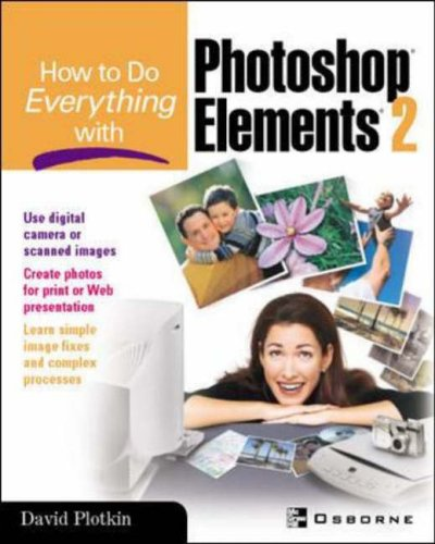 How To Do Everything with Photoshop(R) Elements 2 By D. Plotkin