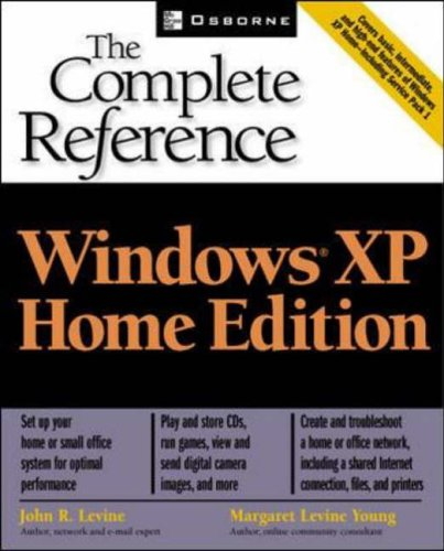 Windows(R) XP Home Edition: The Complete Reference By Margaret Levine Young