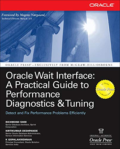Oracle Wait Interface: A Practical Guide To Performance Diagnostics & Tuning (Osborne Oracle Press Series): A Practical Guide to Performance Diagnostics and Tuning By Kirtikumar Deshpande