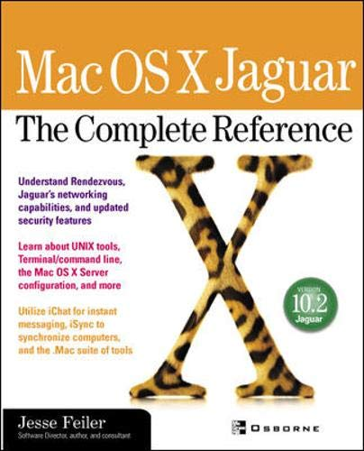 Mac OS X Jaguar: The Complete Reference By Jesse Feiler