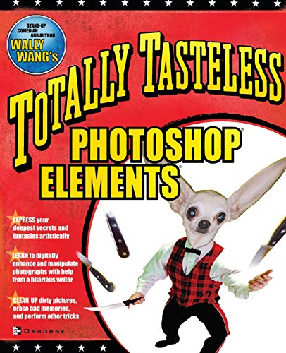 Totally Tasteless Photoshop Elements By Wally Wang
