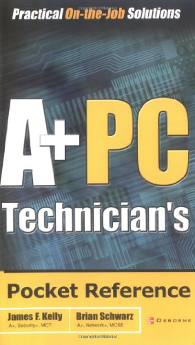 A+ PC Technician's Pocket Reference By Brian Schwarz