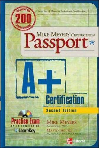 MIKE MEYERS' A+(R) CERTIFICATION PASSPORT, SECOND EDITION By Michael Meyers
