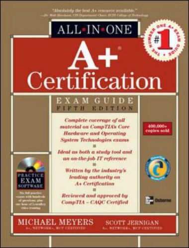 A+ Certification All-in-One Exam Guide By Mike Meyers