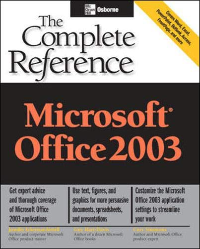 Microsoft Office 2003: The Complete Reference By Jennifer Ackerman Kettell
