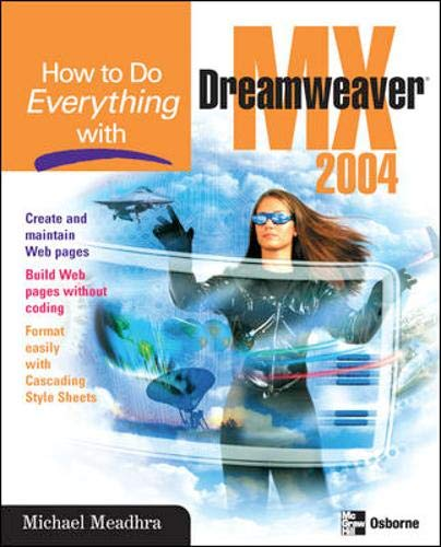 How to Do Everything with Dreamweaver MX 2004 By Michael Meadhra