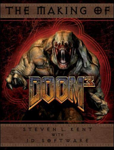 The Making of DOOM 3 By Steven Kent