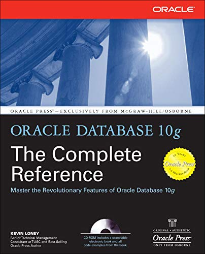 Oracle Database 10g The Complete Reference (Oracle Press) By Kevin Loney