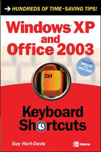 Windows XP and Office 2003 Keyboard Shortcuts By Guy Hart-Davis