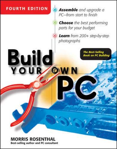 Build Your Own PC By Morris Rosenthal