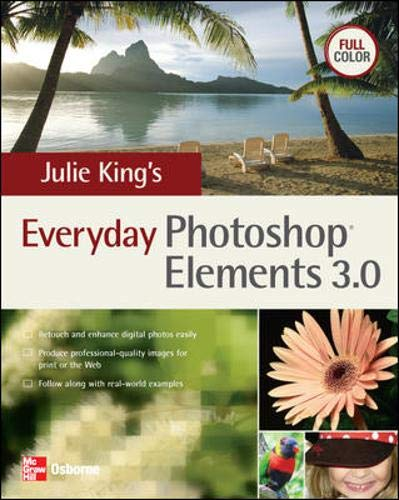 Julie King's Everyday Photoshop Elements 3 By Julie King