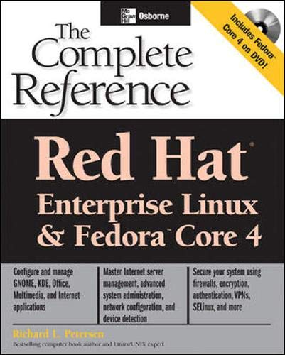 Red Hat (R) Enterprise Linux & Fedora (TM) Core 4: The Complete Reference By Richard Petersen