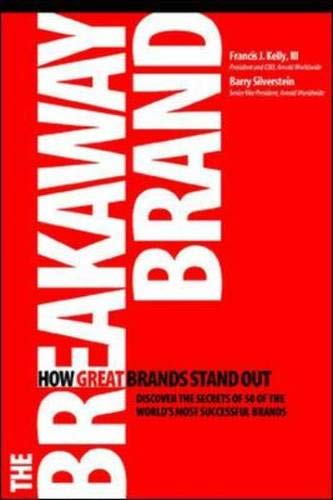 The Breakaway Brand: How Great Brands Stand Out By Francis Kelly