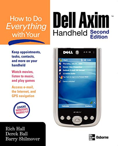 How to Do Everything with Your Dell Axim Handheld, Second Edition By Rich Hall