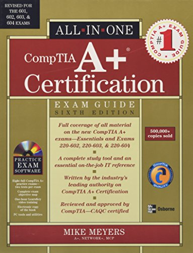 CompTIA A+ Certification All-in-One Exam Guide, Sixth Edition By Mike Meyers