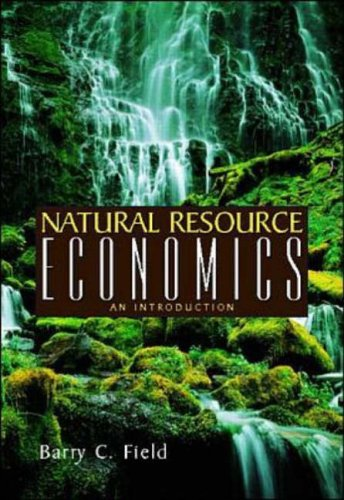 Natural Resource Economics By Barry C. Field